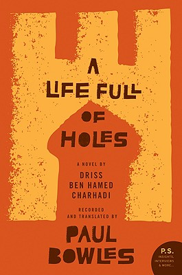 A Life Full of Holes By Bowles, Paul/ Charhadi, Driss Ben Hamed/ Bowles, Paul (FRW)
