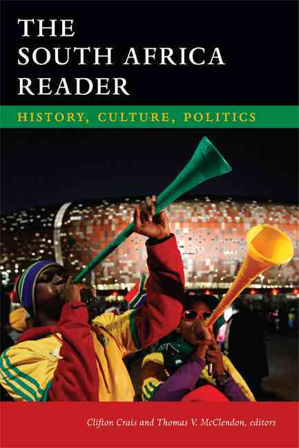 The South Africa Reader By Crais, Clifton (EDT)/ McClendon, Thomas V. (EDT)